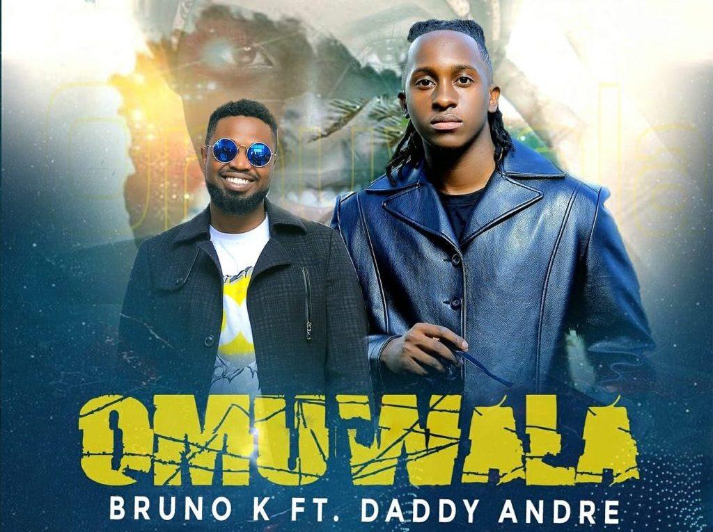 Omuwala - Bruno K ft. Daddy Andre | MP3 Download
