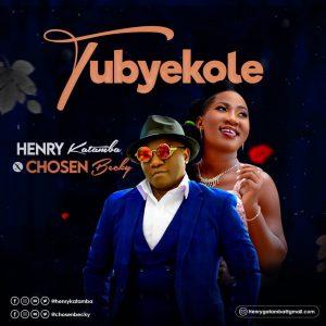Tubyekole by Chosen Becky Ft Henry Katamba Free MP3 Download