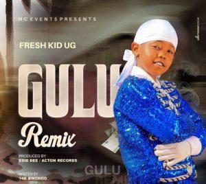 Gulu Remix by Fresh Kid UG Free MP3 Download