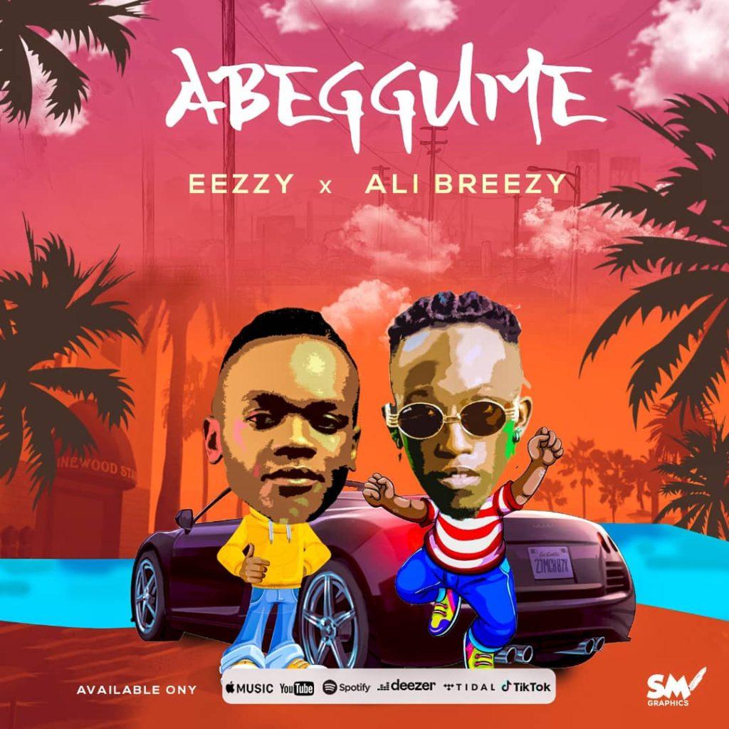 Abeggume by Eezzy ft Dj Ali Breezy Free MP3 Download