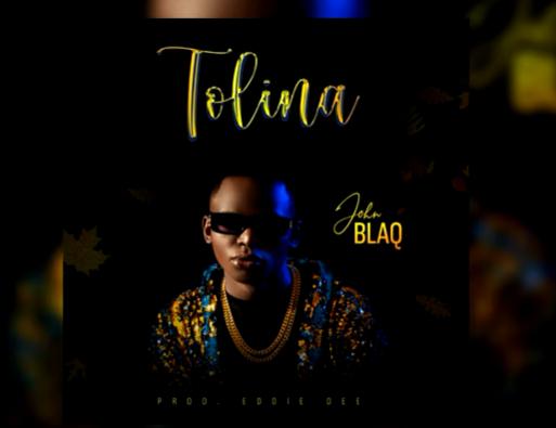 Tolina by John Blaq Free MP3 Download