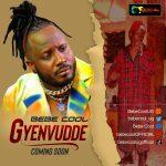 Gyenvudde by Bebe Cool Free MP3 Download